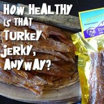 How Healthy is Turkey Jerky?